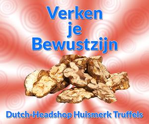 verken je bewustzijn met dutch-headshop huismerk truffels
